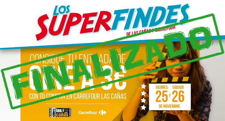 Superfindes Carrefour y Las Cañas