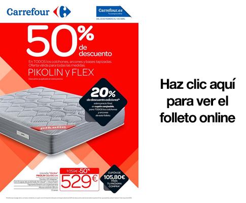 http://folleto.carrefour.es/Carrefour%20Las%20Ca%C3%B1as/9208/Pikolin%20y%20Flex